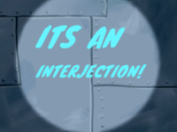 Its An Interjection!.png