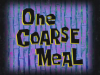 onecoarsemeal.png