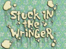 Stuck in the Wringer